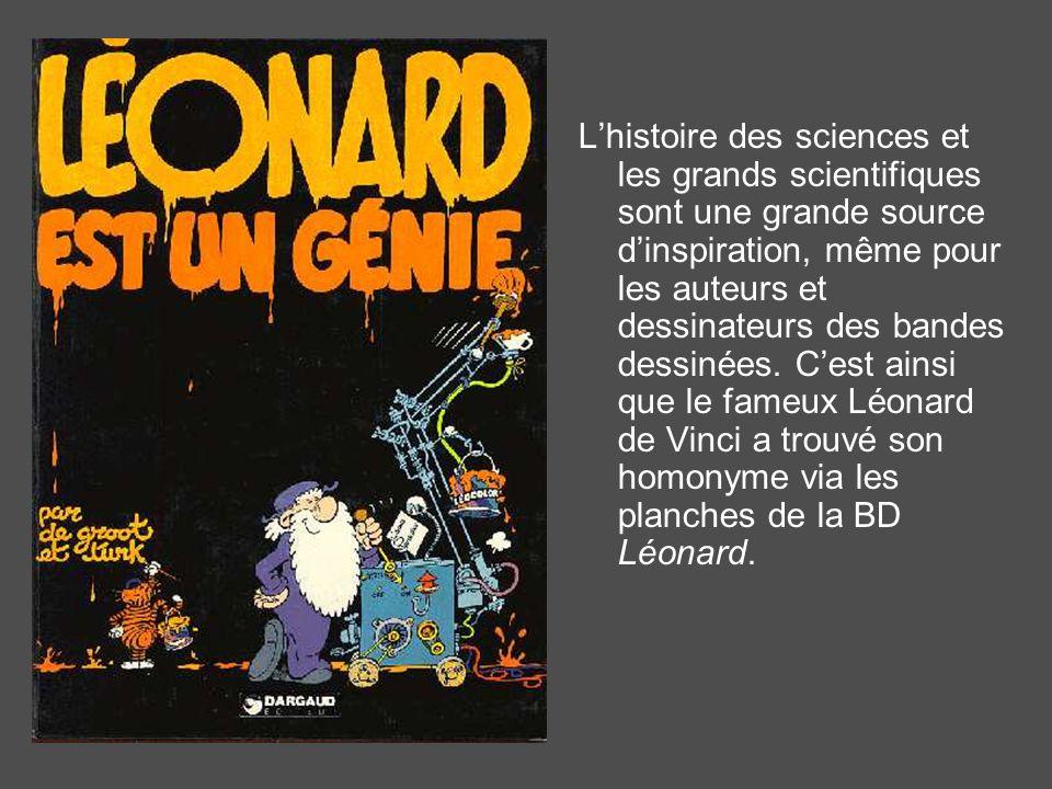 L'histoire des sciences et les grands scientifiques sont une grande source d'inspiration, même pour les auteurs et dessinateurs des bandes dessinées.