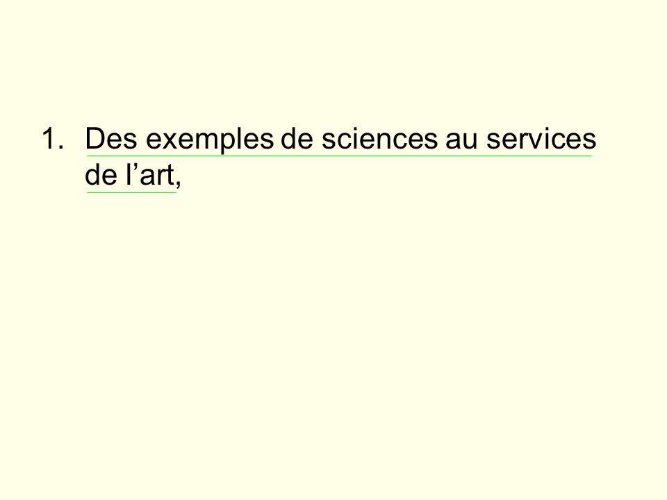 Des exemples de sciences au services de l'art,