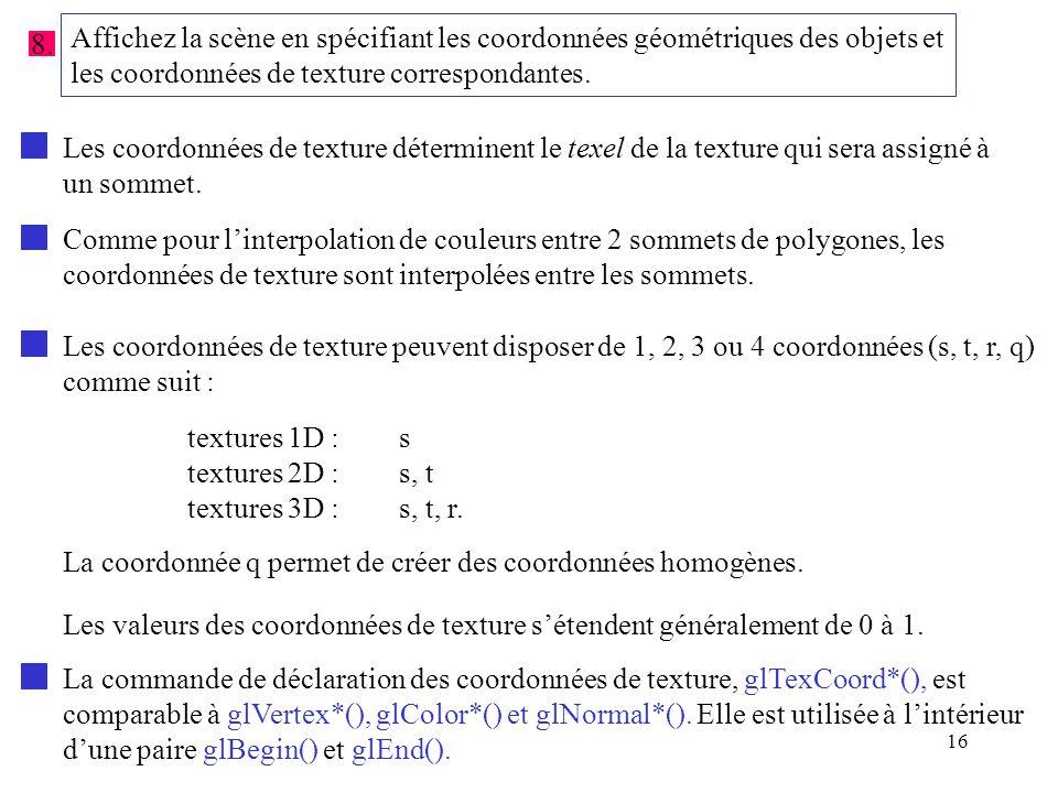 Affichez la scène en spécifiant les coordonnées géométriques des objets et