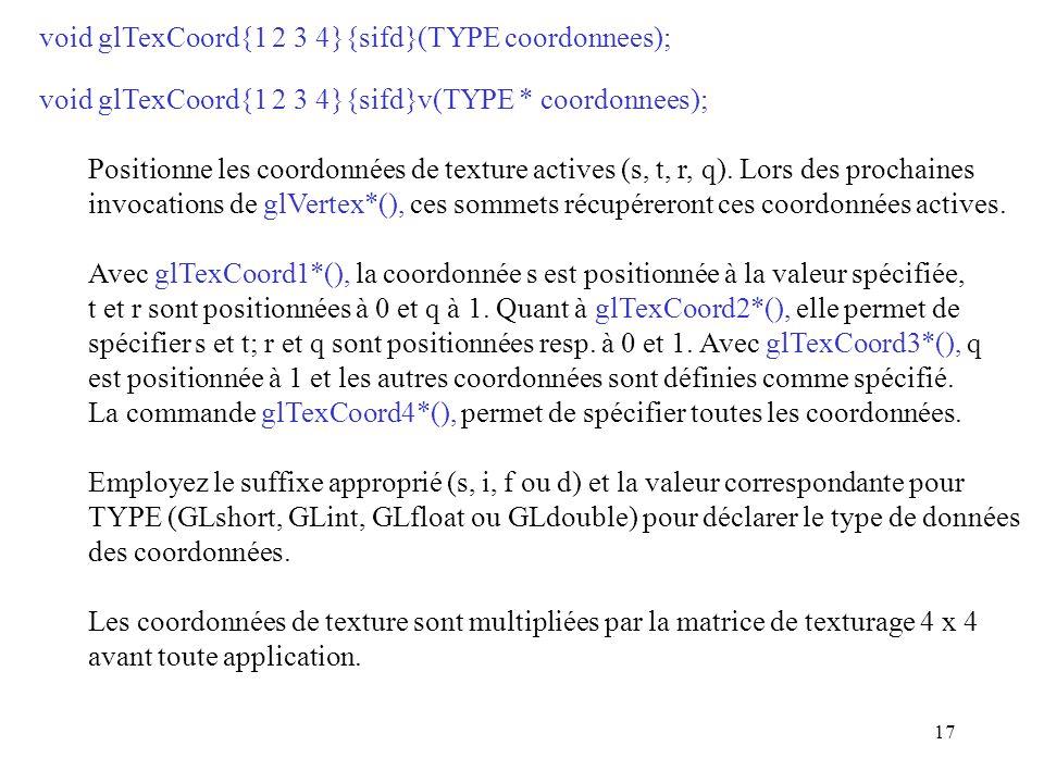 void glTexCoord{1 2 3 4}{sifd}(TYPE coordonnees);