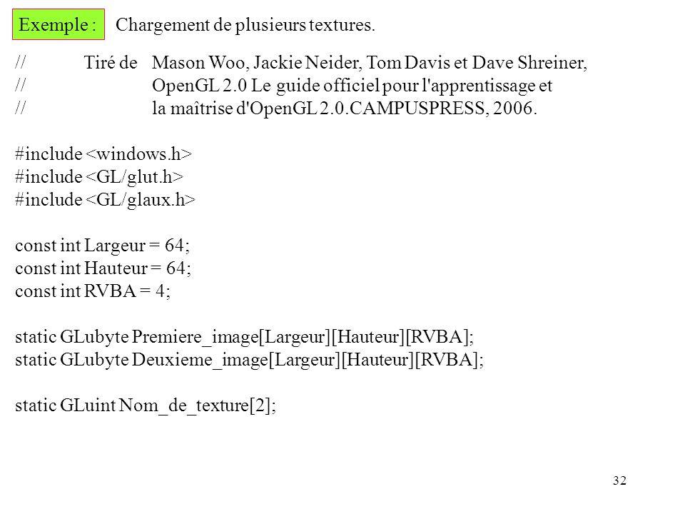 Exemple : Chargement de plusieurs textures. // Tiré de Mason Woo, Jackie Neider, Tom Davis et Dave Shreiner,