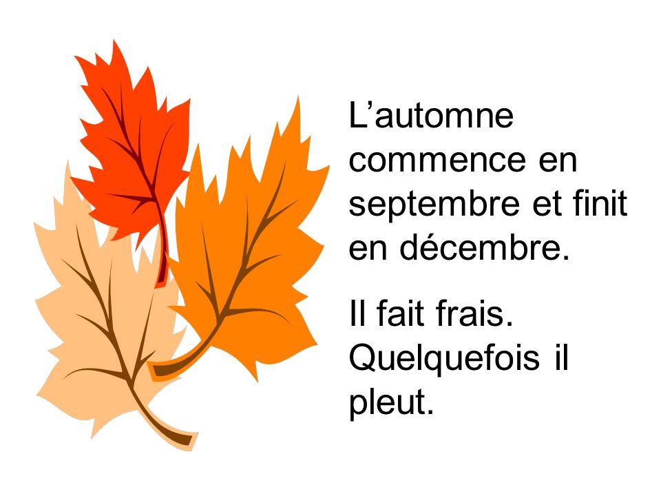 L'automne commence en septembre et finit en décembre.