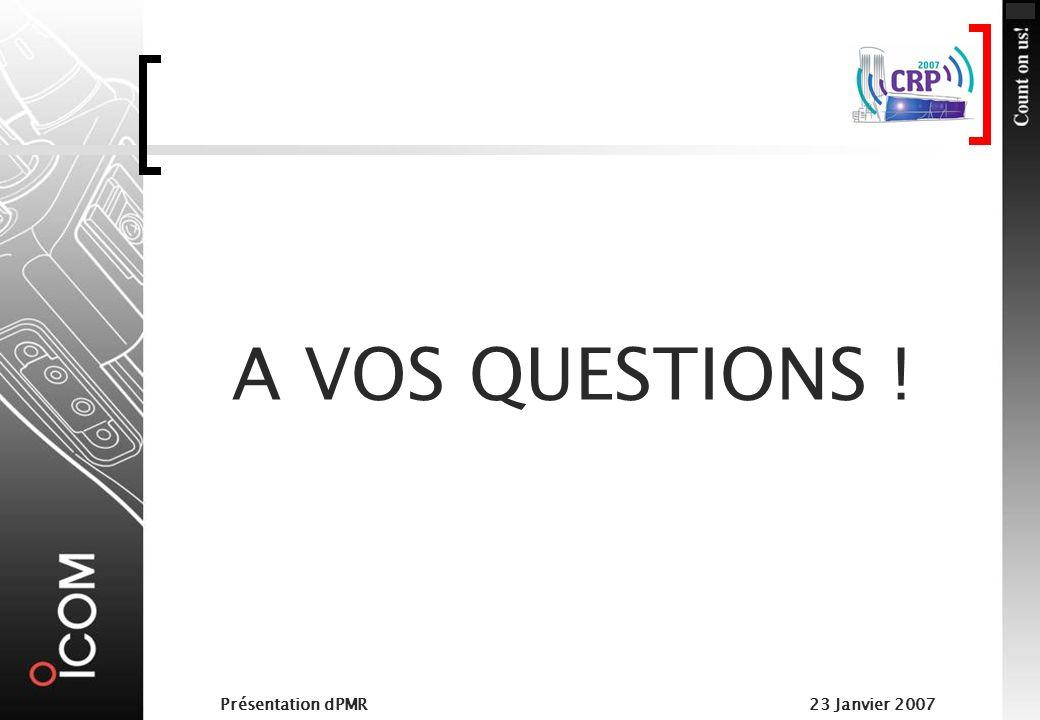 A VOS QUESTIONS ! Présentation dPMR 23 Janvier 2007