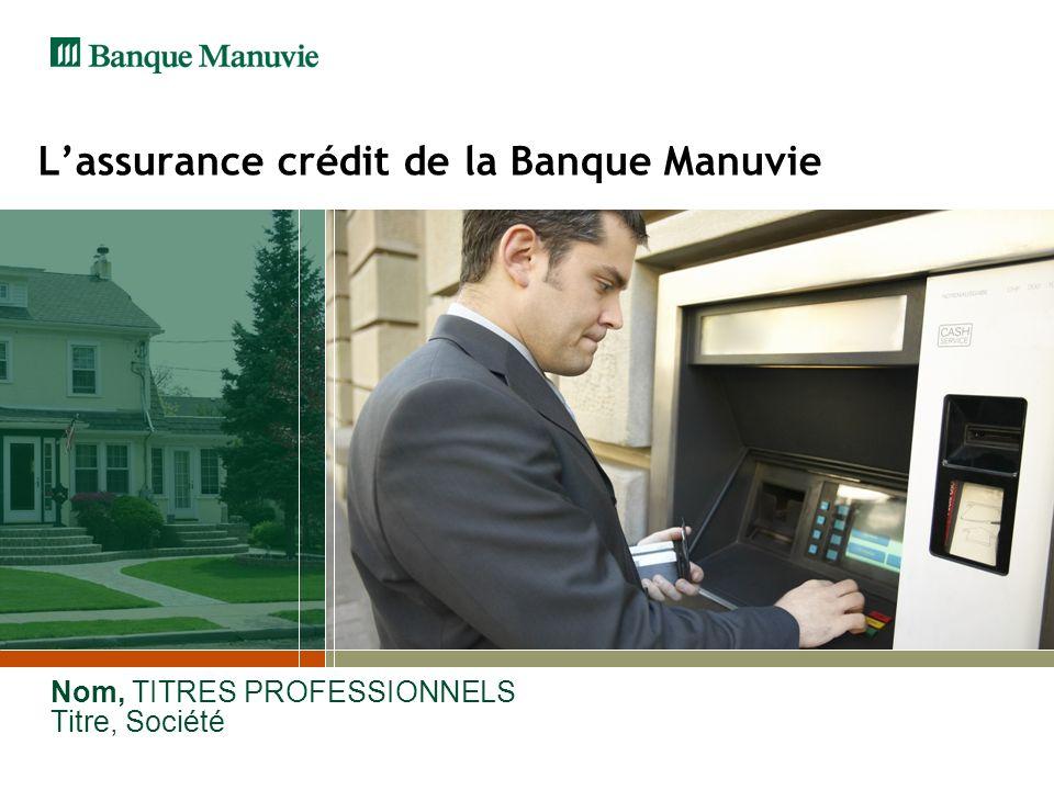 L'assurance crédit de la Banque Manuvie