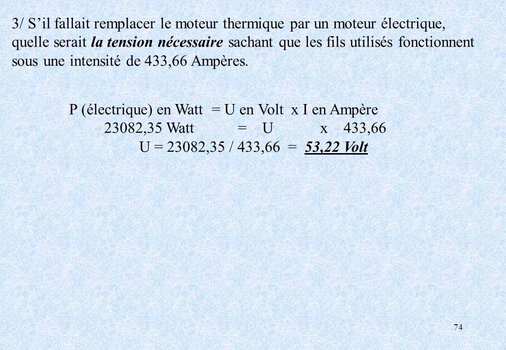 3/ S'il fallait remplacer le moteur thermique par un moteur électrique,