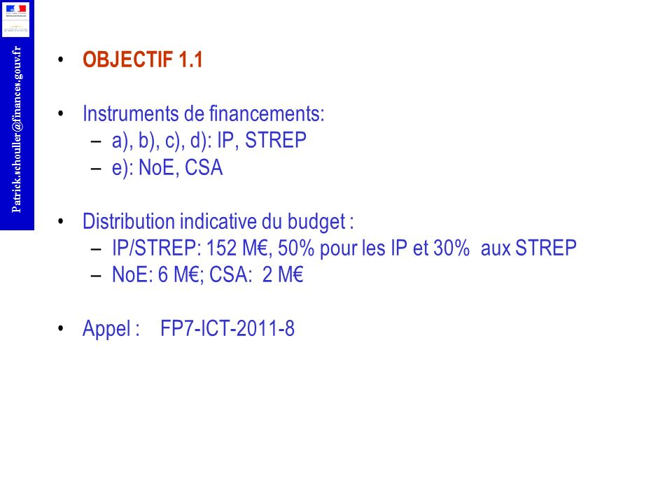 OBJECTIF 1.1 Instruments de financements: a), b), c), d): IP, STREP. e): NoE, CSA. Distribution indicative du budget :