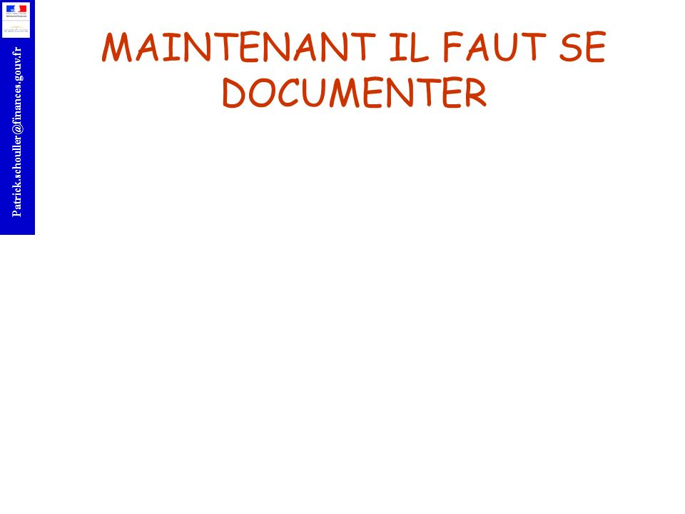 MAINTENANT IL FAUT SE DOCUMENTER