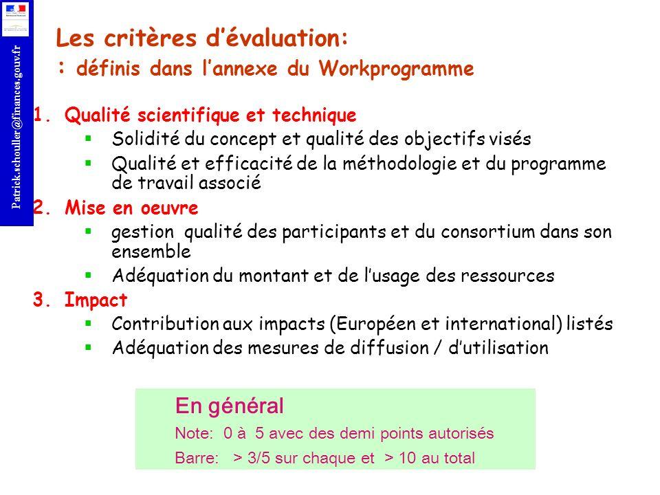 Les critères d'évaluation: : définis dans l'annexe du Workprogramme