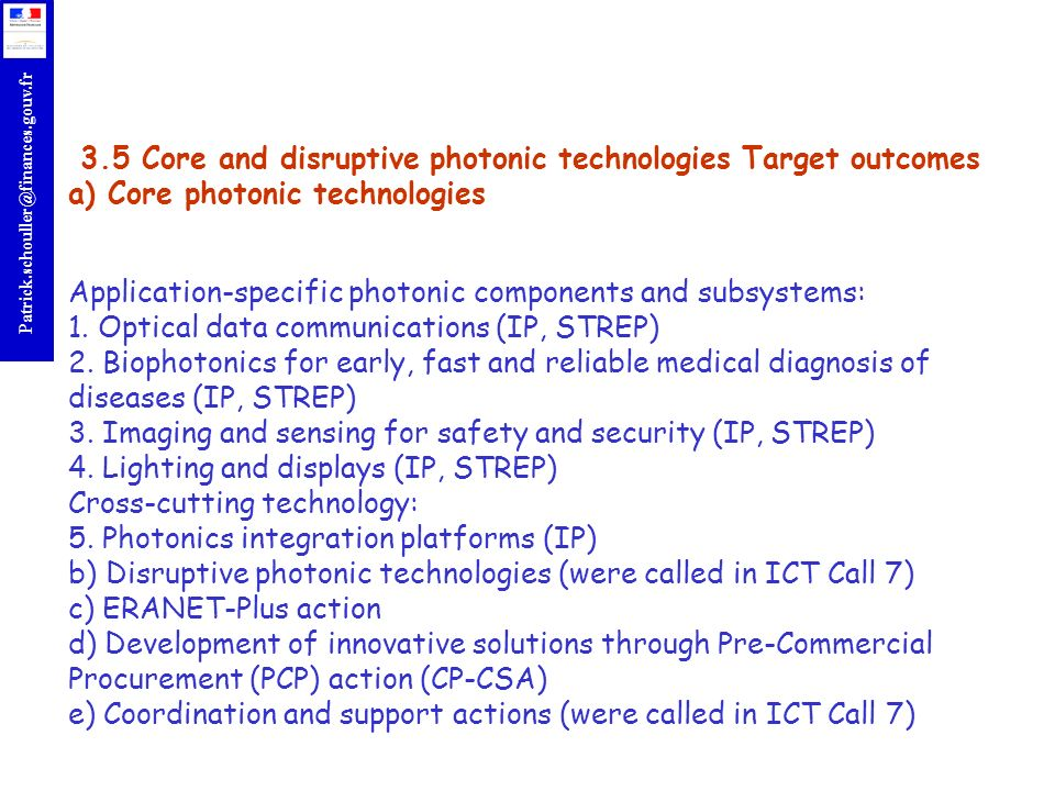 3.5 Core and disruptive photonic technologies Target outcomes a) Core photonic technologies Application-specific photonic components and subsystems: 1.