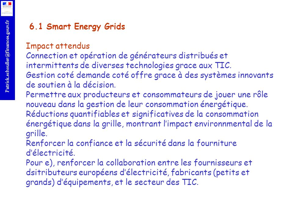 6.1 Smart Energy Grids Impact attendus Connection et opération de générateurs distribués et intermittents de diverses technologies grace aux TIC.