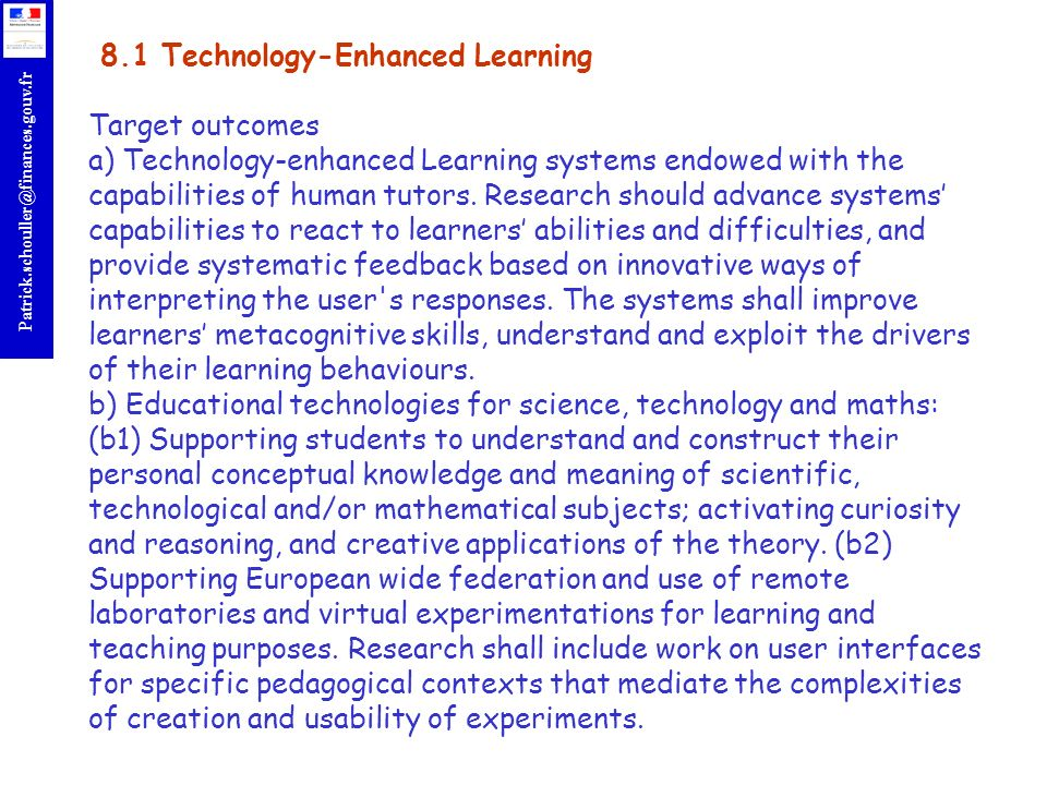 8.1 Technology-Enhanced Learning Target outcomes a) Technology-enhanced Learning systems endowed with the capabilities of human tutors.