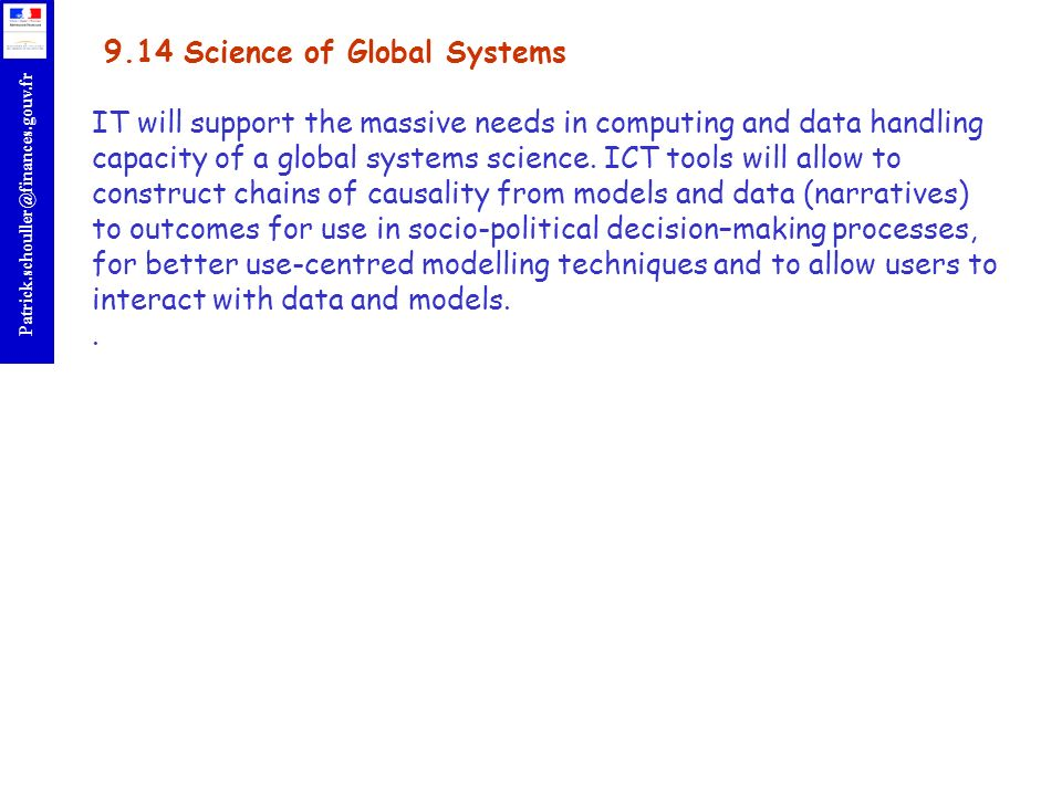 9.14 Science of Global Systems IT will support the massive needs in computing and data handling capacity of a global systems science.