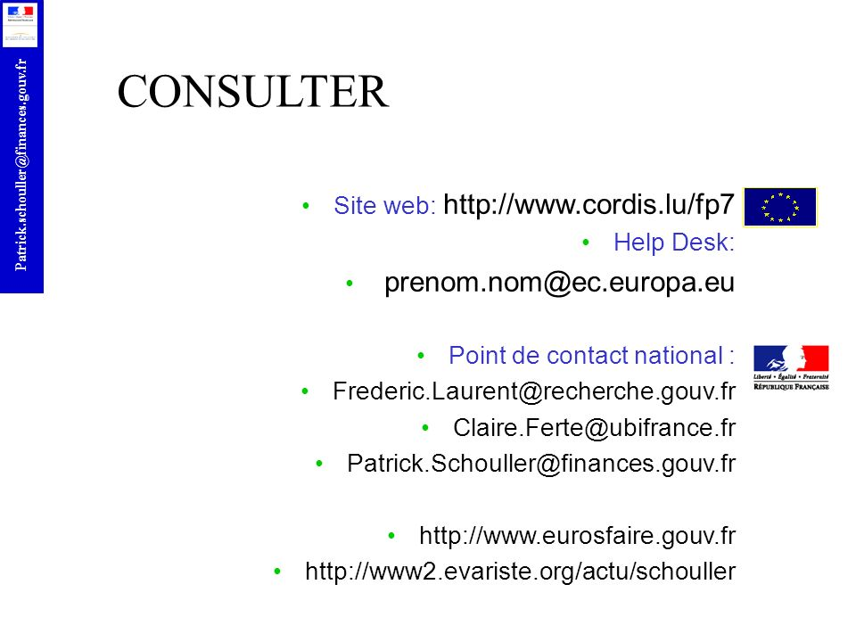 CONSULTER Site web: http://www.cordis.lu/fp7 Help Desk: