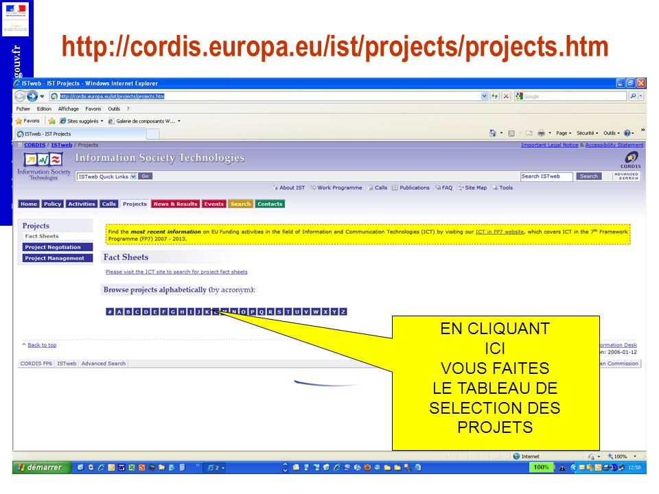 http://cordis.europa.eu/ist/projects/projects.htm EN CLIQUANT ICI
