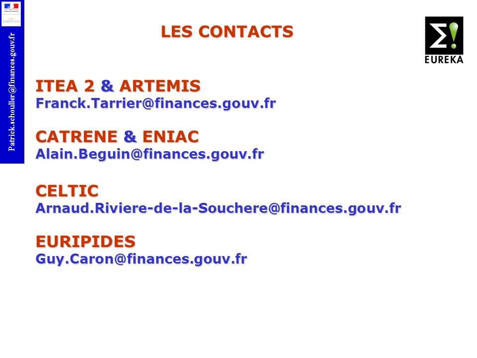 LES CONTACTS ITEA 2 & ARTEMIS CATRENE & ENIAC CELTIC EURIPIDES