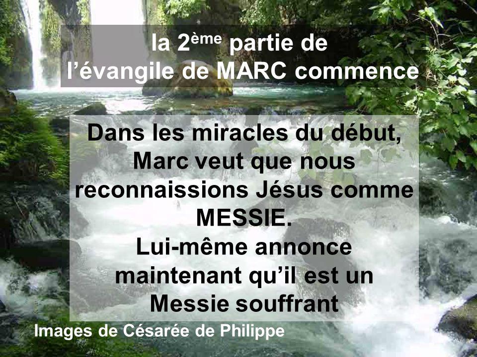la 2ème partie de l'évangile de MARC commence