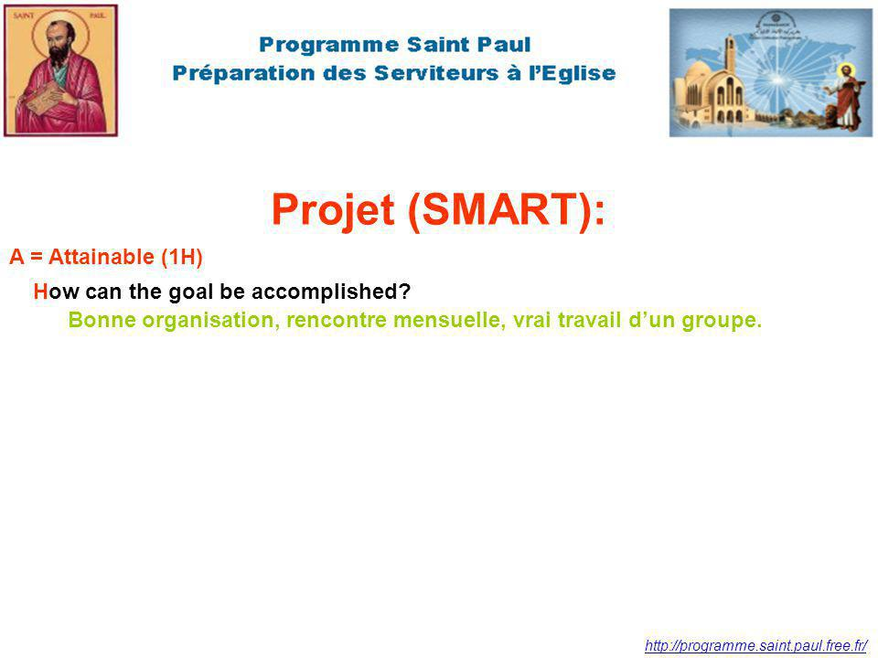 Projet (SMART): A = Attainable (1H) How can the goal be accomplished