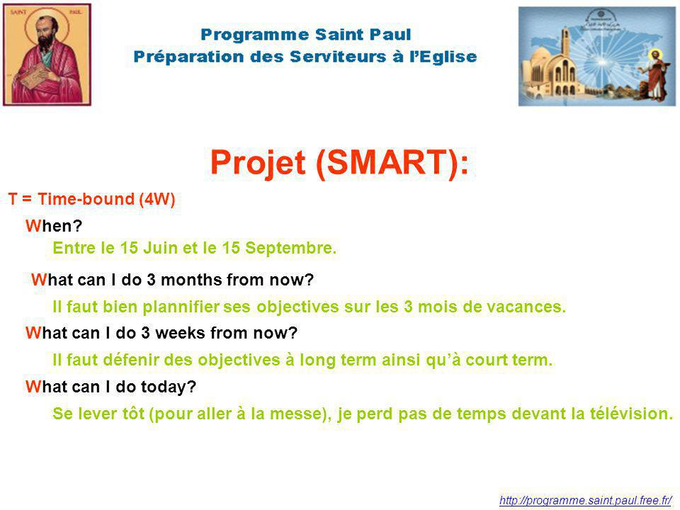 Projet (SMART): T = Time-bound (4W) When