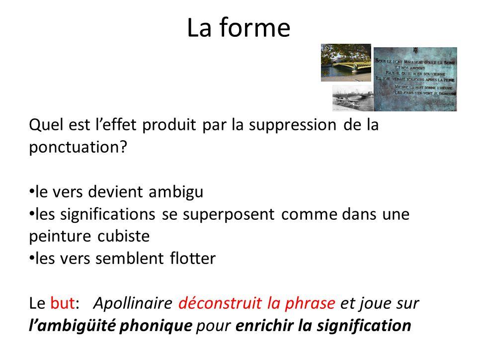 La forme Quel est l'effet produit par la suppression de la ponctuation le vers devient ambigu.