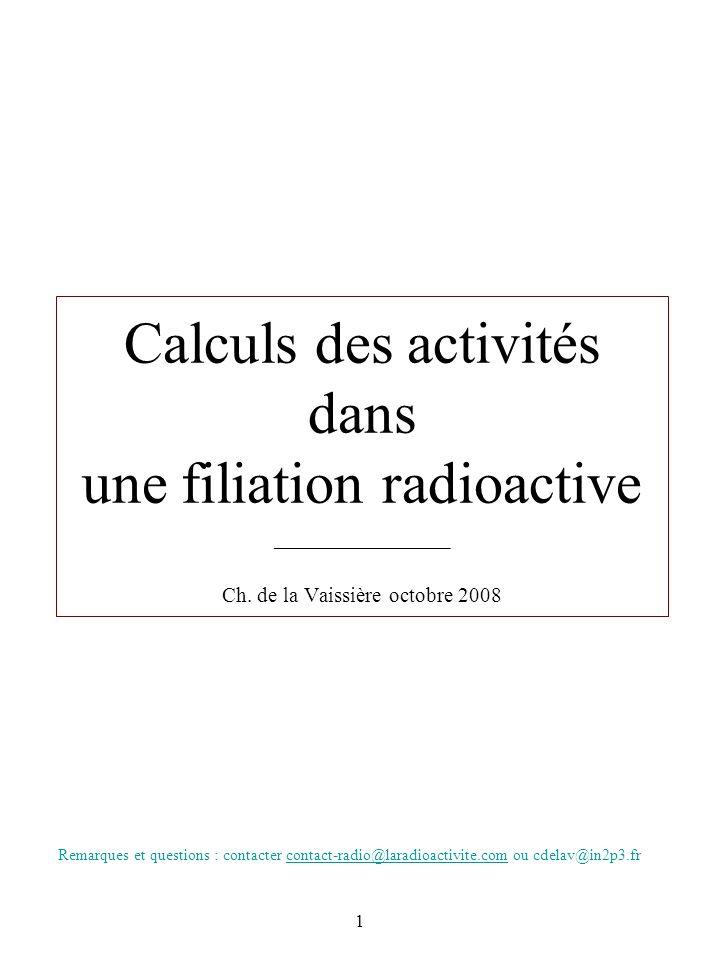 Calculs des activités dans une filiation radioactive _____________ Ch