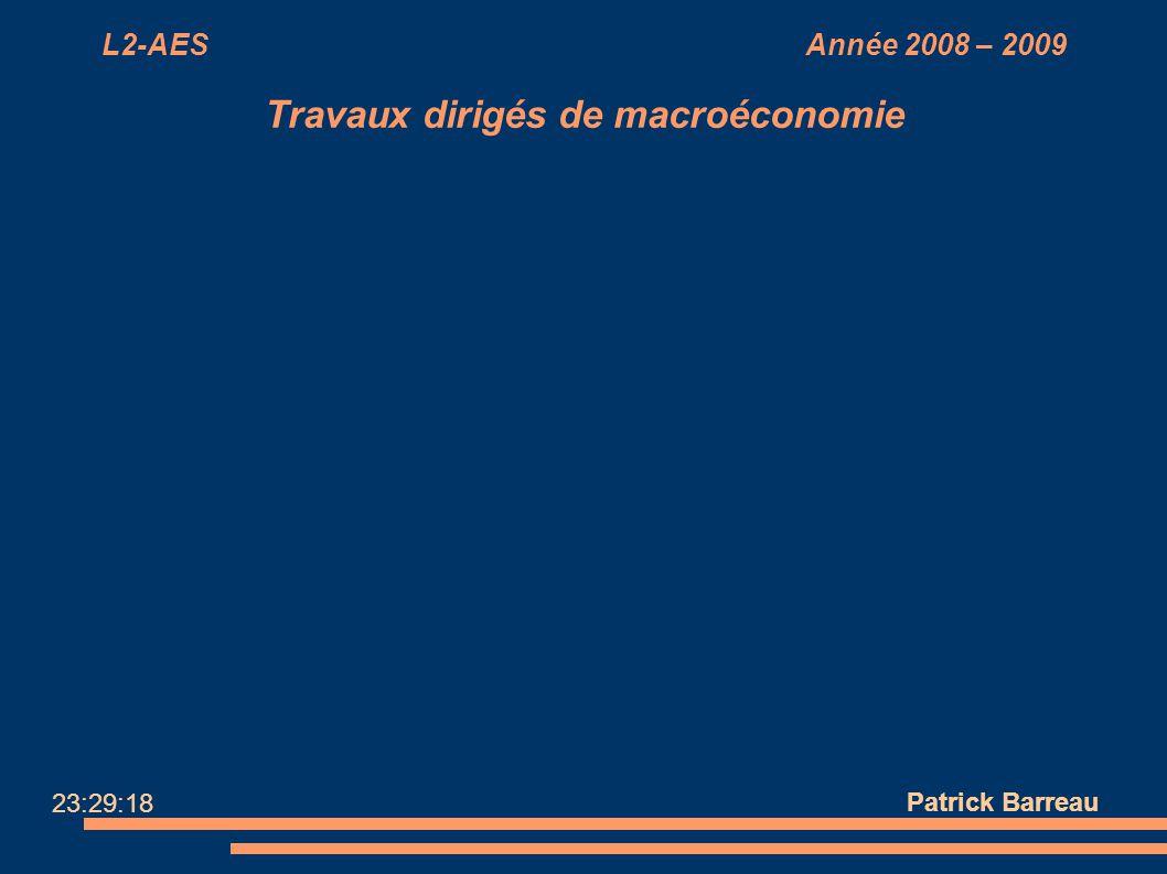 L2-AES Année 2008 – 2009 Travaux dirigés de macroéconomie