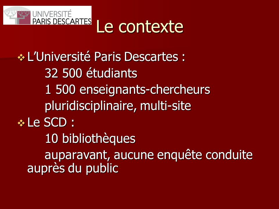 Le contexte L'Université Paris Descartes : 32 500 étudiants