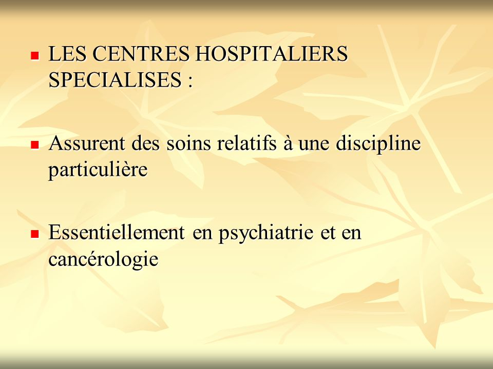 LES CENTRES HOSPITALIERS SPECIALISES :