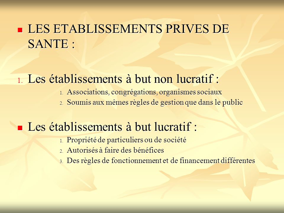 LES ETABLISSEMENTS PRIVES DE SANTE :