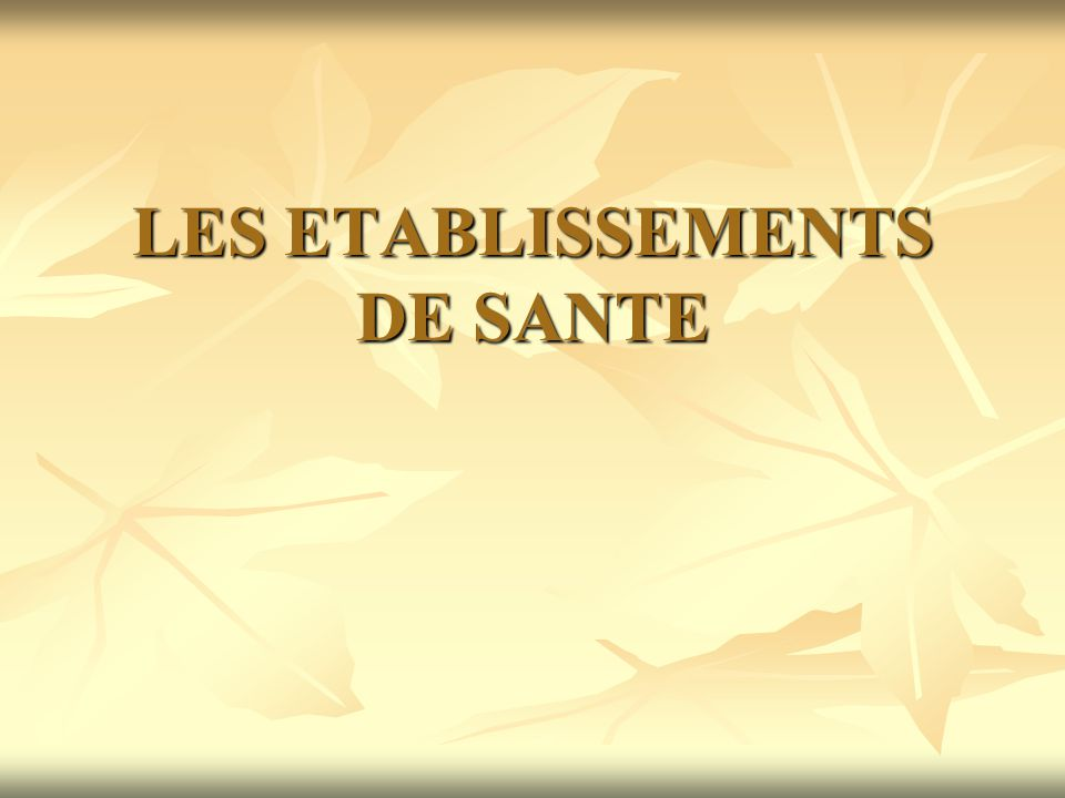 LES ETABLISSEMENTS DE SANTE