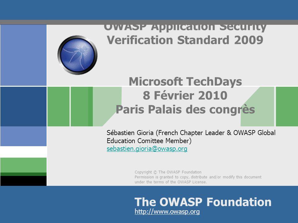 OWASP Application Security Verification Standard 2009 Microsoft TechDays 8 Février 2010 Paris Palais des congrès