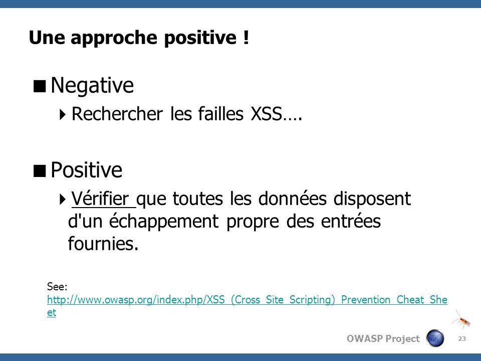 Negative Positive Une approche positive ! Rechercher les failles XSS….