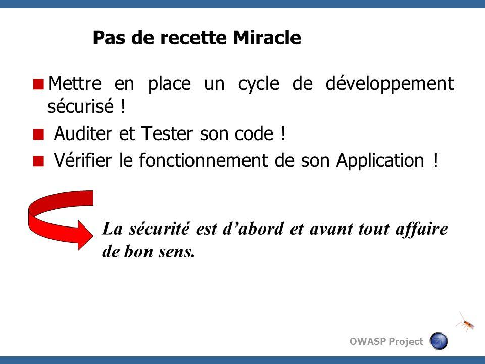 Pas de recette Miracle Mettre en place un cycle de développement sécurisé ! Auditer et Tester son code !