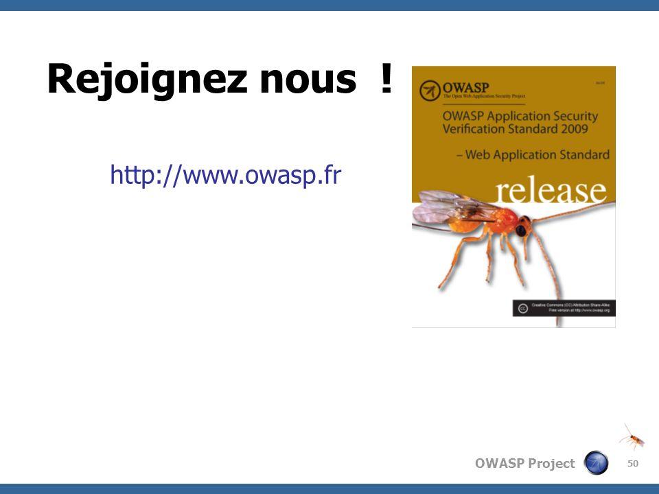 Rejoignez nous ! http://www.owasp.fr