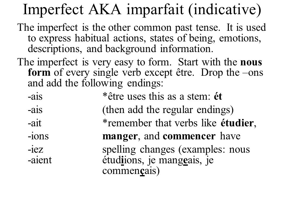 Imperfect AKA imparfait (indicative)