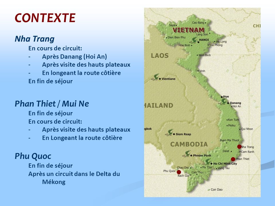 CONTEXTE Nha Trang Phan Thiet / Mui Ne Phu Quoc En cours de circuit: