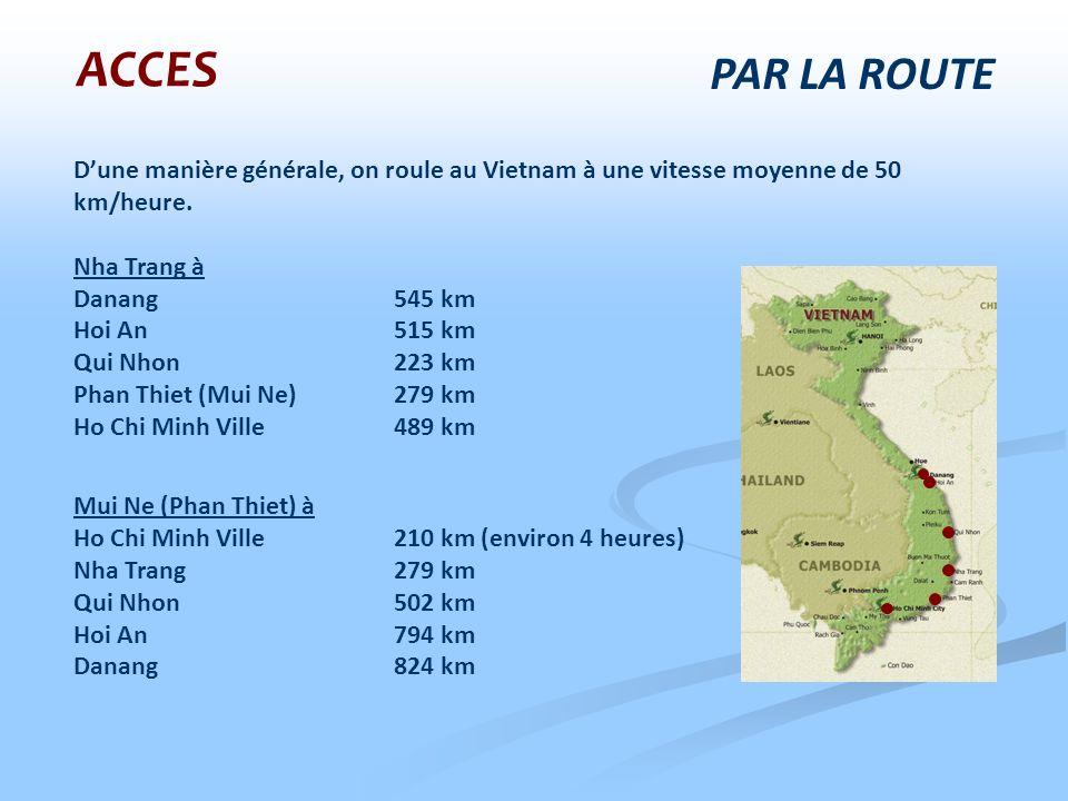 ACCES PAR LA ROUTE. D'une manière générale, on roule au Vietnam à une vitesse moyenne de 50 km/heure.