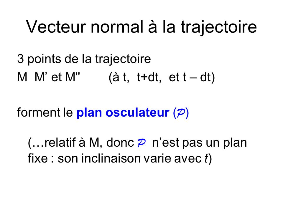 Vecteur normal à la trajectoire