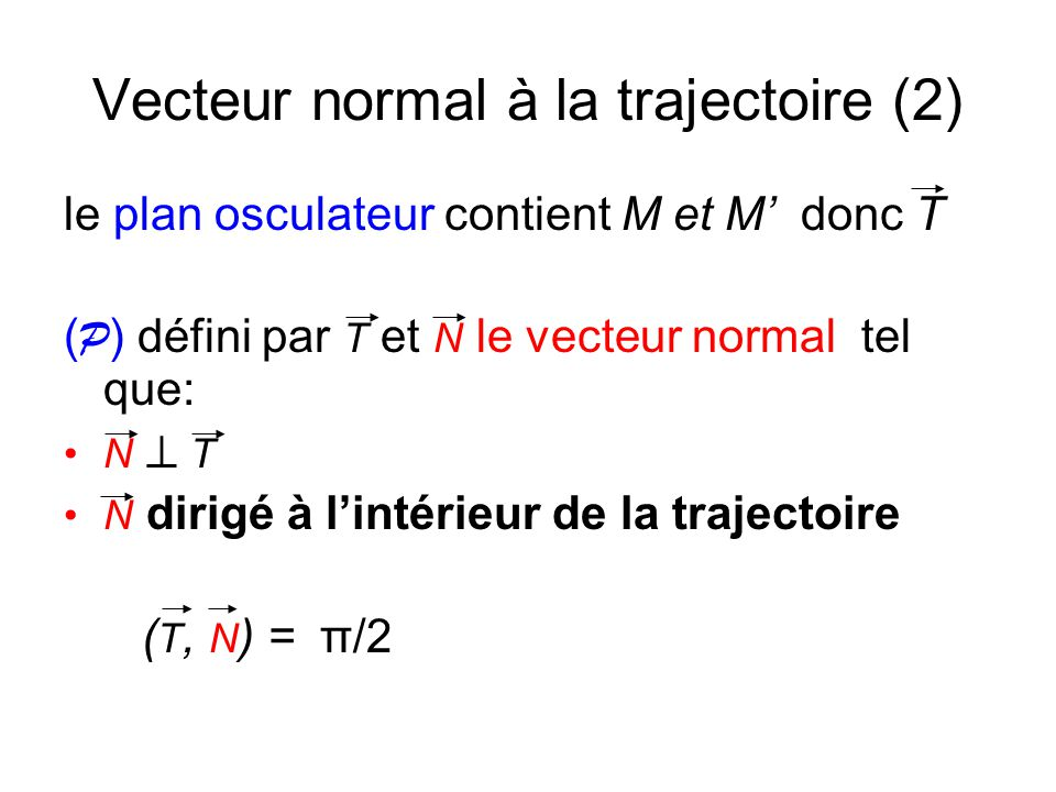 Vecteur normal à la trajectoire (2)