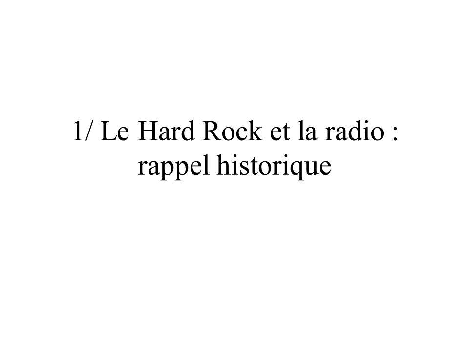 1/ Le Hard Rock et la radio : rappel historique