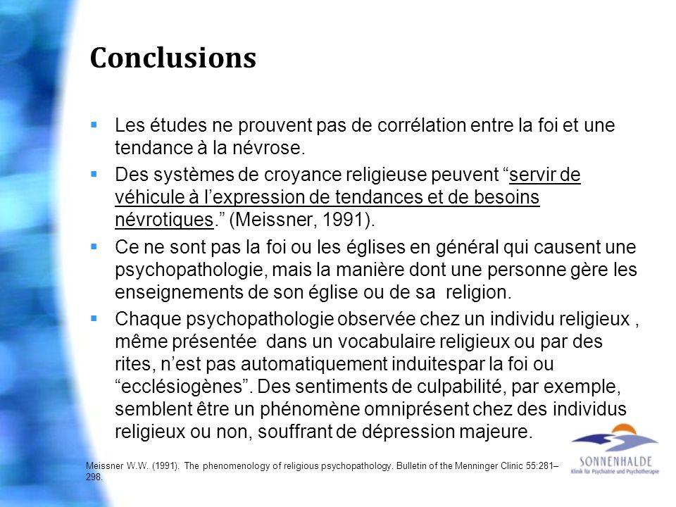 Conclusions Les études ne prouvent pas de corrélation entre la foi et une tendance à la névrose.