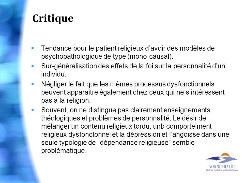 Critique Tendance pour le patient religieux d'avoir des modèles de psychopathologique de type (mono-causal).