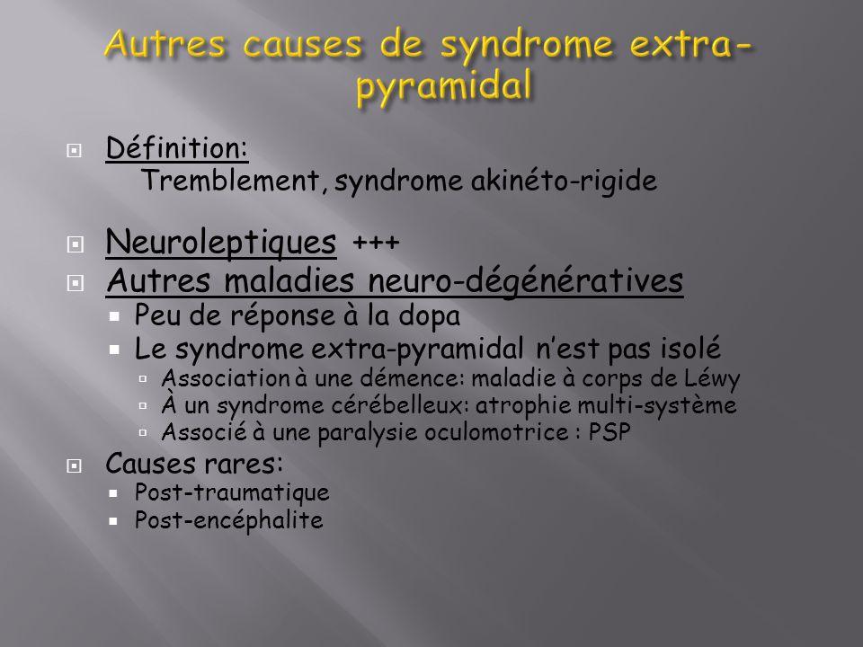 Autres causes de syndrome extra-pyramidal