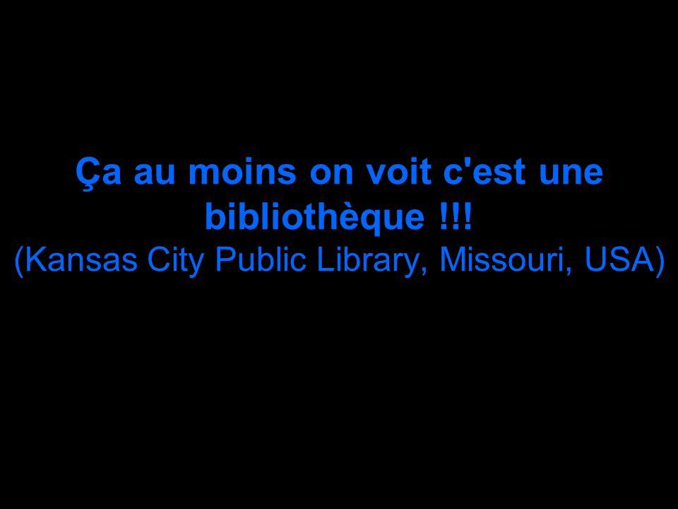 Ça au moins on voit c est une bibliothèque