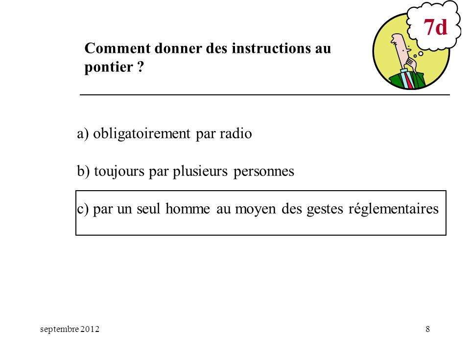 7d Comment donner des instructions au pontier
