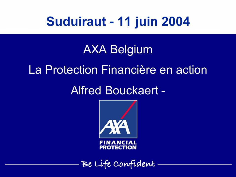 AXA Belgium La Protection Financière en action Alfred Bouckaert -