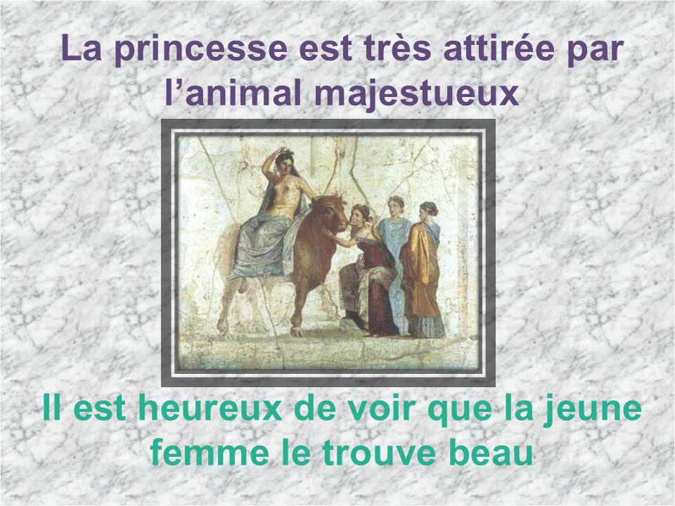 La princesse est très attirée par l'animal majestueux Il est heureux de voir que la jeune femme le trouve beau
