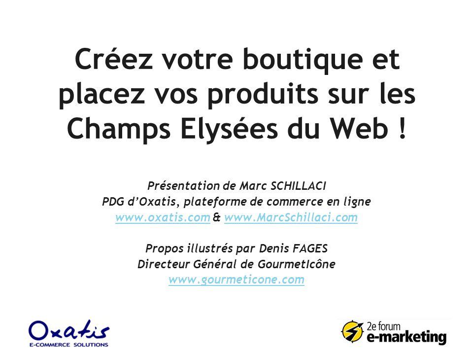 Créez votre boutique et placez vos produits sur les Champs Elysées du Web !