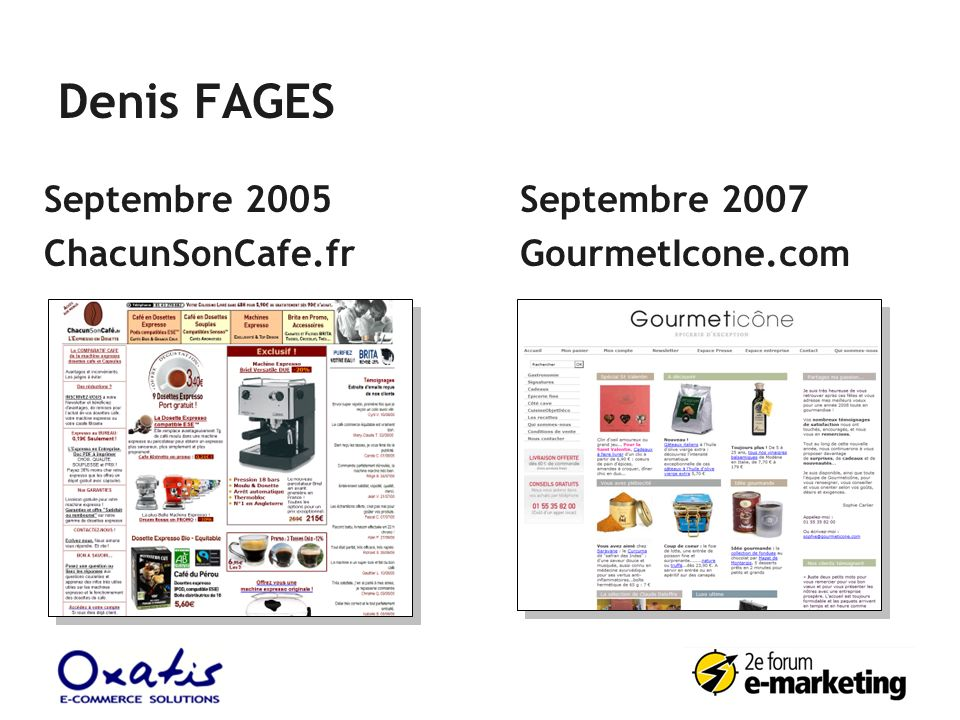 Denis FAGES Septembre 2005 ChacunSonCafe.fr Septembre 2007