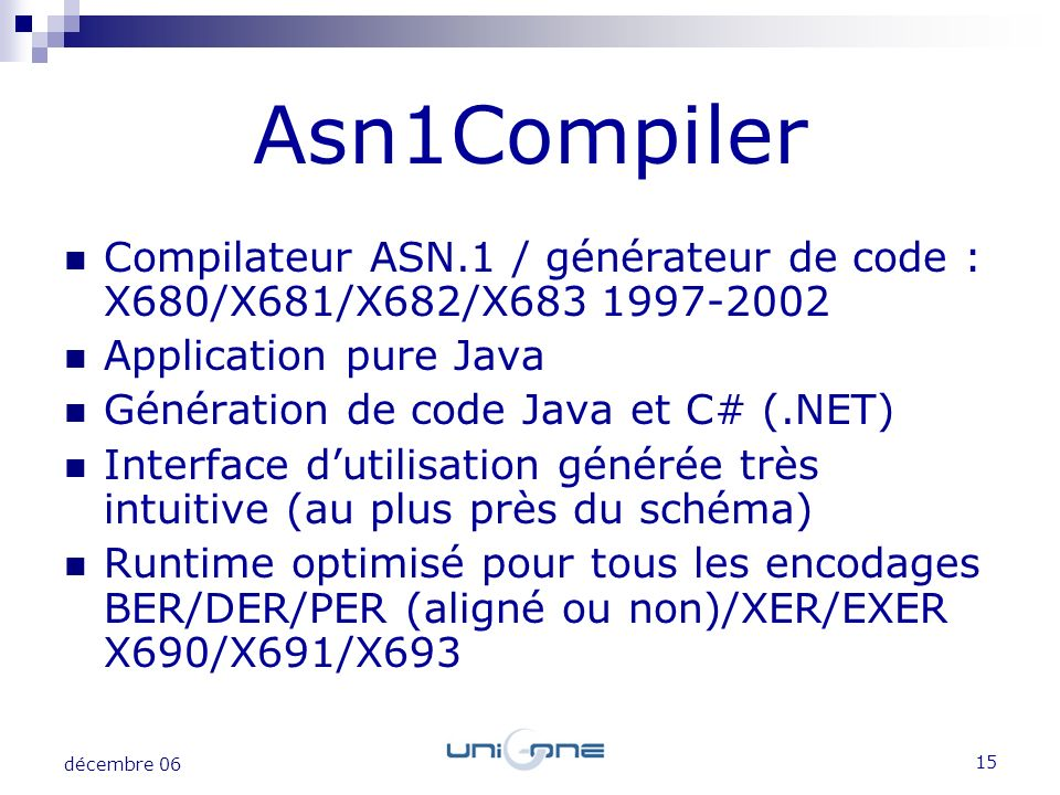 Asn1Compiler Compilateur ASN.1 / générateur de code : X680/X681/X682/X683 1997-2002. Application pure Java.