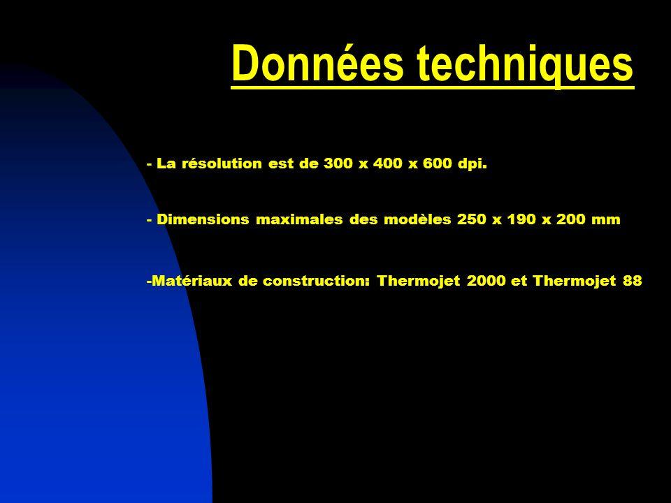 Données techniques - La résolution est de 300 x 400 x 600 dpi.